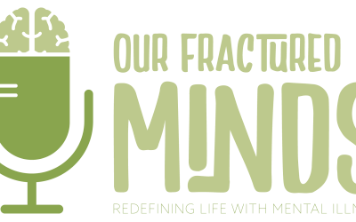 Our Fractured Minds Podcast Interview